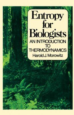 Entropy for Biologists, Harold J. Morowitz