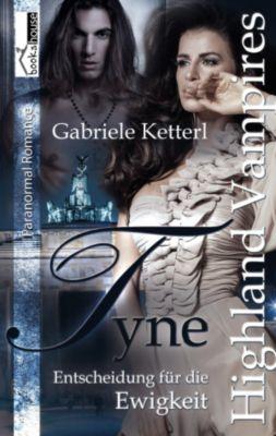 Entscheidung für die Ewigkeit - Tyne 2, Gabriele Ketterl