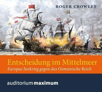 Entscheidung im Mittelmeer, 2 Audio-CDs, Roger Crowley