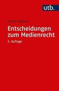 Entscheidungen zum Medienrecht, Frank Fechner