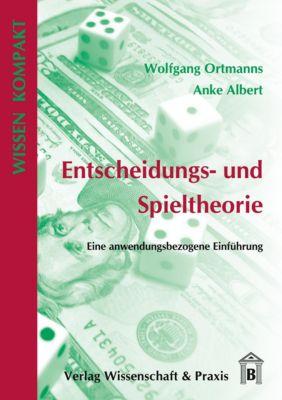 Entscheidungs- und Spieltheorie, Wolfgang Ortmanns