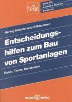 Entscheidungshilfen zum Bau von Sportanlagen, Herwig Münster