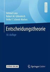 Entscheidungstheorie, Helmut Laux, Robert M. Gillenkirch, Heike Y. Schenk-Mathes