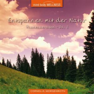 Entspannen Mit Der Natur Vol.2, Cornelia Morgenroth