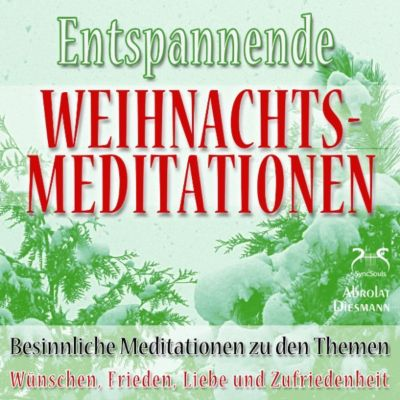 Entspannende und Besinnliche Weihnachts-Meditationen, Torsten Abrolat, Franziska Diesmann