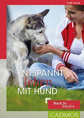 Entspannt leben mit Hund, Steffi Rumpf