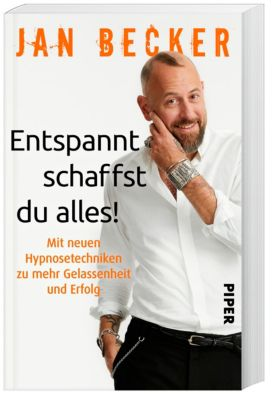 Entspannt schaffst du alles!, Jan Becker