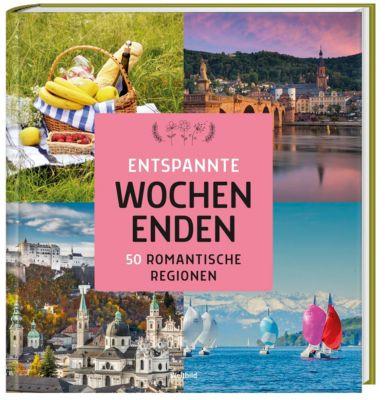 Entspannte Wochenenden - 50 romantische Regionen -  pdf epub