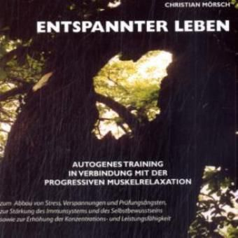 Entspannter Leben, 1 Audio-CD, Christian Mörsch