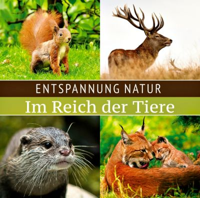 Entspannung Natur – Im Reich der Tiere