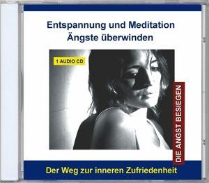 Entspannung Und Meditation-Ängste Überwinden, Verlag Thomas Rettenmaier