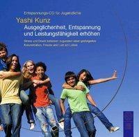 Entspannungs-CD für Jugendliche, Audio-CD, Yashi Kunz