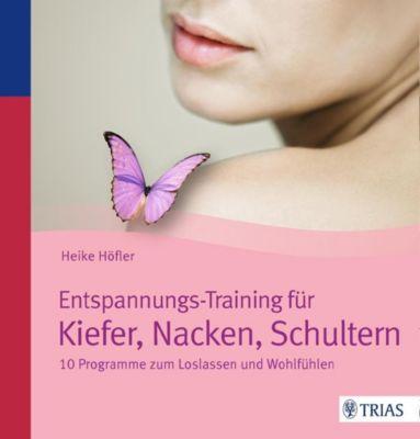 Entspannungs-Training für Kiefer, Nacken, Schultern, Heike Höfler