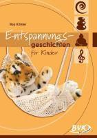 Entspannungsgeschichten für Kinder, Ilka Köhler
