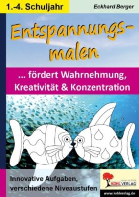 Entspannungsmalen / Klasse 1-4, Eckhard Berger