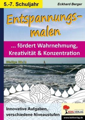 Entspannungsmalen / Klasse 5-7, Eckhard Berger