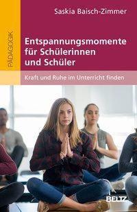 Entspannungsmomente für Schülerinnen und Schüler, Saskia Baisch-Zimmer