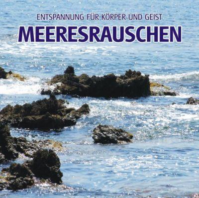 Entspannungsmusik für Körper und Geist - Meeresrauschen, Meeresrauschen