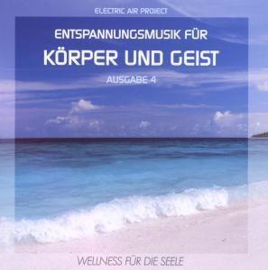 Entspannungsmusik für Körper und Geist - Ausgabe 4, Electric Air Project