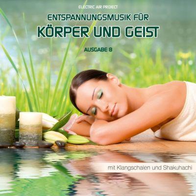 Entspannungsmusik für Körper und Geist - Ausgabe 8, Electric Air Project