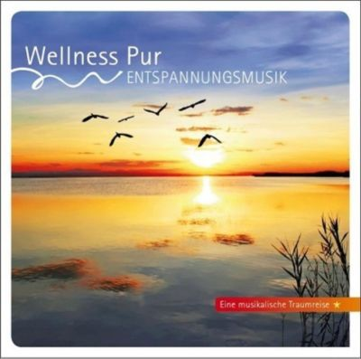 Entspannungsmusik-Musikal.Traumreise, Wellness Pur