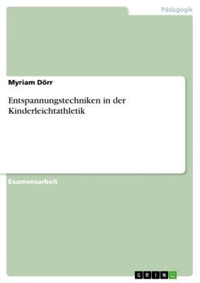 Entspannungstechniken in der Kinderleichtathletik, Myriam Dörr
