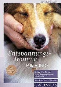 Entspannungstraining für Hunde - Karin Petra Freiling |