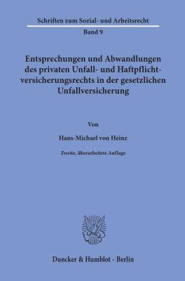 Entsprechungen und Abwandlungen des privaten Unfall- und Haftpflichtversicherungsrechts in der gesetzlichen Unfallversic - Hans-Michael von Heinz pdf epub