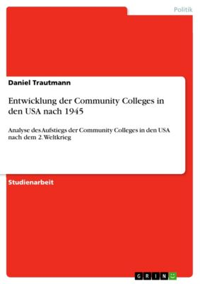 Entwicklung der Community Colleges in den USA nach 1945, Daniel Trautmann
