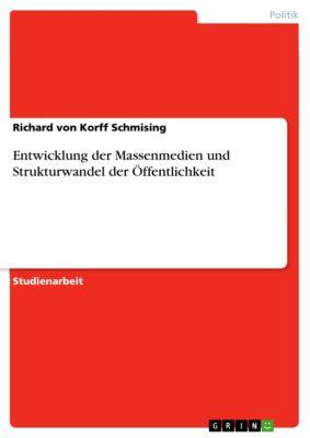 Entwicklung der Massenmedien und Strukturwandel der Öffentlichkeit, Richard von Korff Schmising