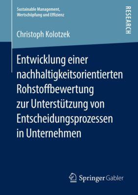 Entwicklung einer nachhaltigkeitsorientierten Rohstoffbewertung zur Unterstützung von Entscheidungsprozessen in Unterneh, Christoph Kolotzek