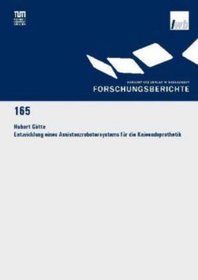 Entwicklung eines Assistenzrobotersystems für die Knieendoprothetik, Hubert Götte