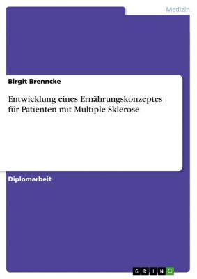 Entwicklung eines Ernährungskonzeptes für Patienten mit Multiple Sklerose, Birgit Brenncke