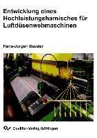 Entwicklung eines Hochleistungsharnisches für Luftdüsenwebmaschinen, Hans-Jürgen Bauder