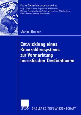 Entwicklung eines Kennzahlensystems zur Vermarktung touristischer Destinationen, Manuel Becher
