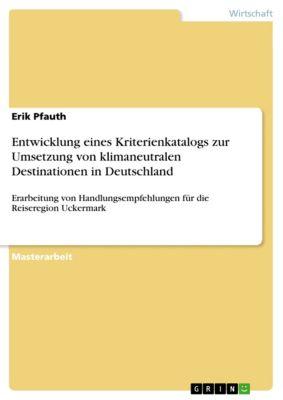 Entwicklung eines Kriterienkatalogs zur Umsetzung von klimaneutralen Destinationen in Deutschland, Erik Pfauth