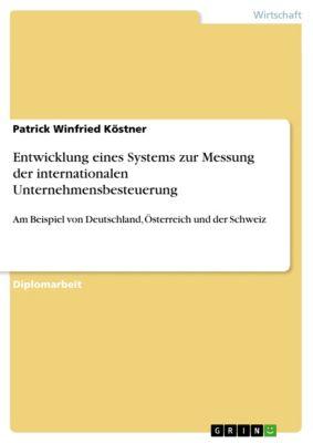 Entwicklung eines Systems zur Messung der internationalen Unternehmensbesteuerung, Patrick Winfried Köstner