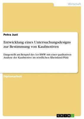 Entwicklung eines Untersuchungsdesigns zur Bestimmung von Kaufmotiven, Petra Just