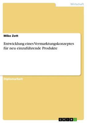 Entwicklung eines Vermarktungskonzeptes für neu einzuführende Produkte, Mike Zott