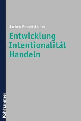 Entwicklung, Intentionalität, Handeln, Jochen Brandtstädter