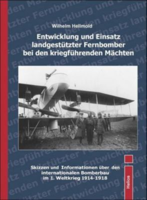 Entwicklung und Einsatz landgestützter Fernbomber bei den kriegführenden Mächten, Wilhelm Hellmold