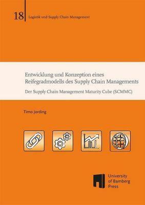 Entwicklung und Konzeption eines Reifegradmodells des Supply Chain Managements, Timo Jording