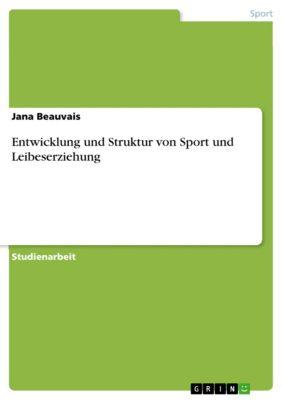 Entwicklung und Struktur von Sport und Leibeserziehung, Jana Beauvais