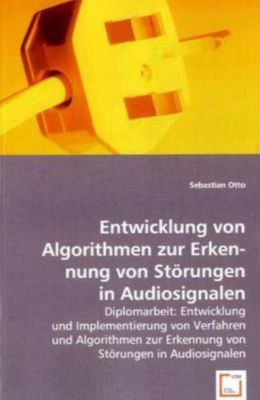 Entwicklung von Algorithmen zur Erkennung von Störungen in Audiosignalen, Sebastian Otto