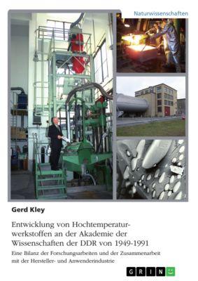 Entwicklung von Hochtemperaturwerkstoffen an der Akademie der Wissenschaften der DDR von 1949-1991, Gerd Kley