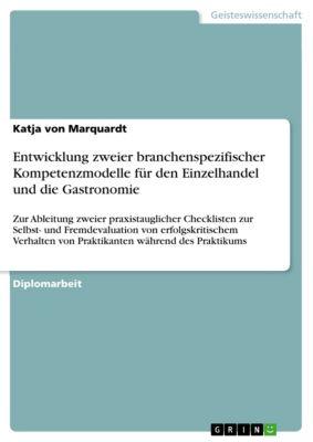 Entwicklung zweier branchenspezifischer Kompetenzmodelle für den Einzelhandel und die Gastronomie, Katja von Marquardt
