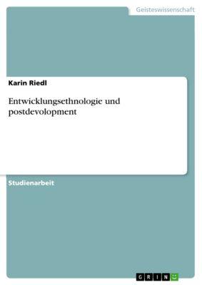 Entwicklungsethnologie und postdevolopment, Karin Riedl
