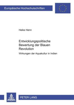 Entwicklungspolitische Bewertung der Blauen Revolution, Heike Henn