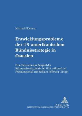 Entwicklungsprobleme der US-amerikanischen Bündnisstrategie in Ostasien, Michael Klöckner