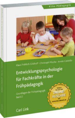 Entwicklungspsychologie für Fachkräfte in der Frühpädagogik, Klaus Fröhlich-Gildhoff, Christoph Mischo, Armin Castello